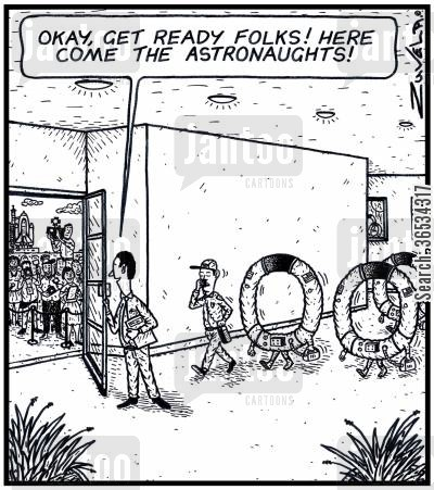 shuttle cartoon humor: Man: 'Okay,get ready folks! Here come the Astronaughts!'