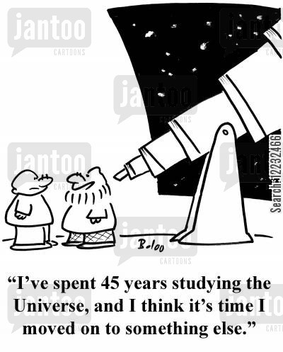 asteroid cartoon humor: 'I've spent 45 years studying the Universe, and I think it's time I moved on to something else.'