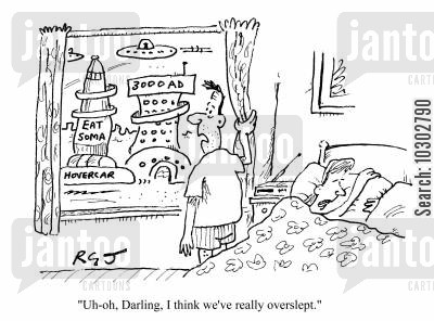 time traveler cartoon humor: 'Uh-oh darling, I think we've really overslept.'