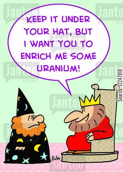 sorcerers cartoon humor: 'Keep it under you hat, but I want you to enrich some uranium.'