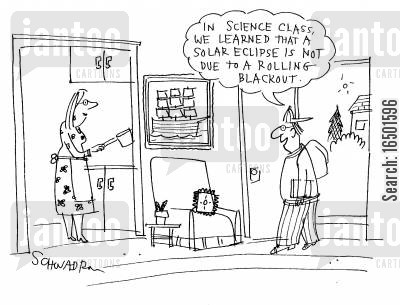solar eclipses cartoon humor: In science class, we learned that a solar eclipse is not due to a rolling blackout.