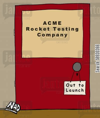 launching cartoon humor: ACME Rocket Testing Company - Out to Launch.