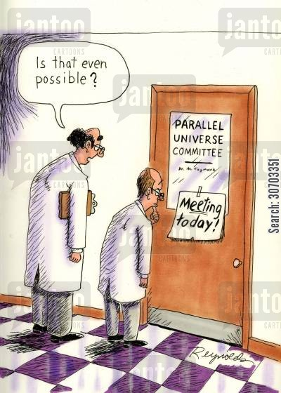parallel universes cartoon humor: Parallel Universe Committee - Meeting Today!