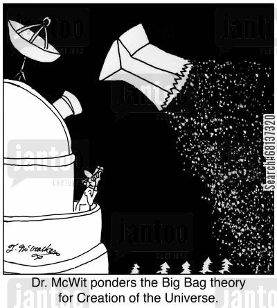 cosmologist cartoon humor: Dr. McWit ponders the Big Bag theory for Creation of the Universe.
