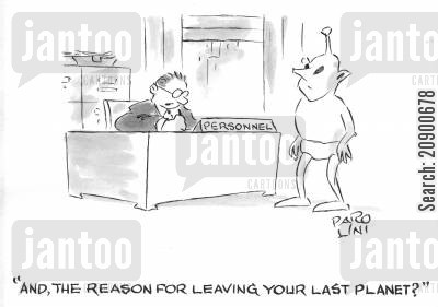 space traveller cartoon humor: 'And, the reason for leaving your last planet?'