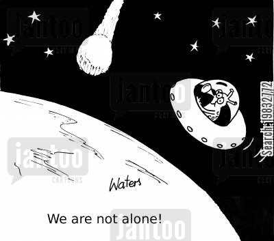 space age cartoon humor: We are not alone!