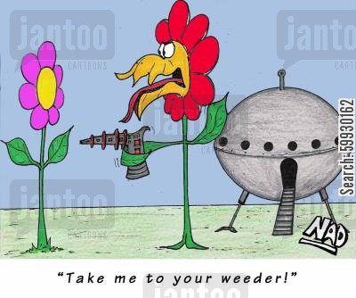 take me to your leader cartoon humor: 'Take me to your weeder!'