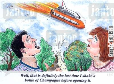 space shuttle cartoon humor: 'Well, this is definitely the last time I shake a bottle of Champagne before opening it.'