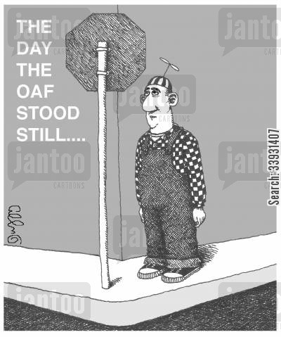 street corner cartoon humor: The day the oaf stood still....