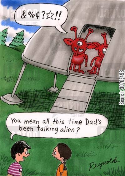 fowl language cartoon humor: 'You mean all this time Dad's been talking alien?'