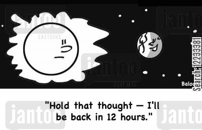 revolves cartoon humor: 'Hold that thought -- I'll be back in 12 hours.'
