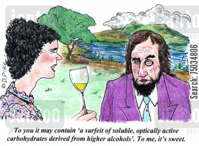 connoisseurs cartoon humor: 'To you it may contain 'a surfeit of soluble, optically active carbohydrates derives from higher alcohols'. To me, it's sweet.'