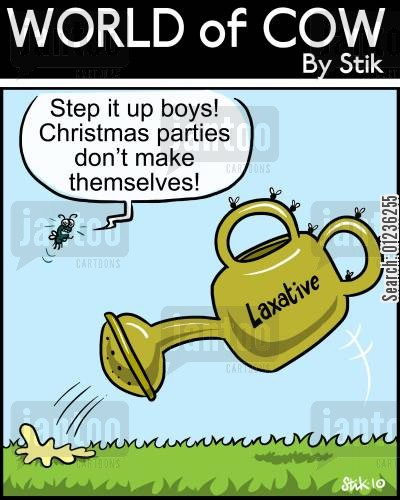 laxative cartoon humor: 'Step it up boys! Christmas parties don't make themselves!'