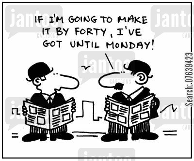corporate ladders cartoon humor: 'If I'm going to make it by forty, I've got until Monday.'