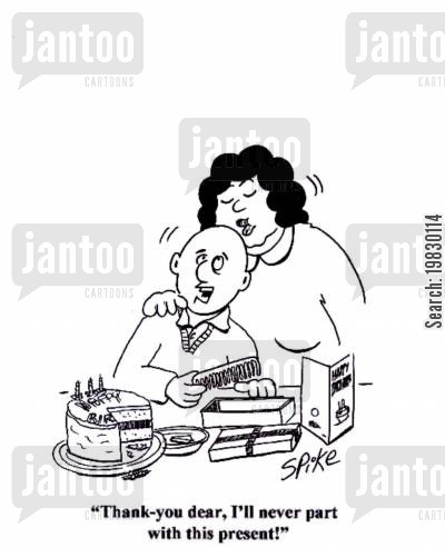 bald man cartoon humor: 'Thank you dear, I'll never part with this present!'
