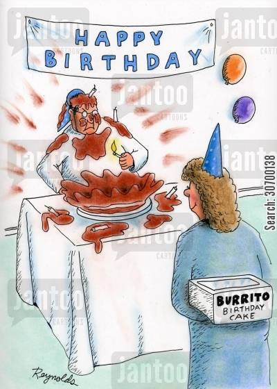 exploded cartoon humor: Happy Birthday - Burrito Birthday Cake.
