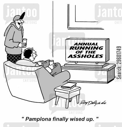 pamplona cartoon humor: 'Pamplona finally wised up.'