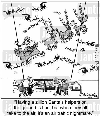 faa cartoon humor: 'Having a zillion Santa's helpers on the ground is fine, but when they all take to the air, it's an air traffic nightmare.'
