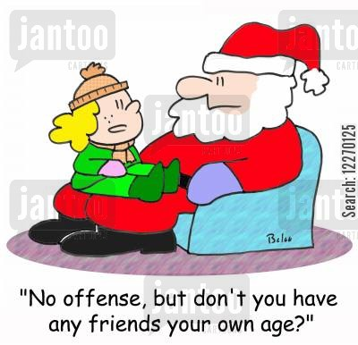 age group cartoon humor: 'No offense, but don't you have any friends your own age?'