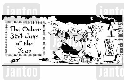 christmas day cartoon humor: The other 364 days of the year.