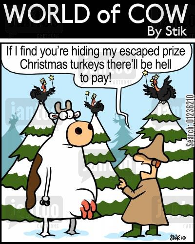 christmas turkey cartoon humor: 'If I find you're hiding my escaped prize Christmas turkeys there'll be hell to pay!'