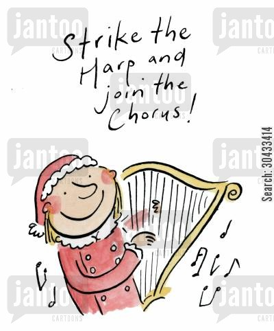 christmas music cartoon humor: Strike the Harp and join the Chorus