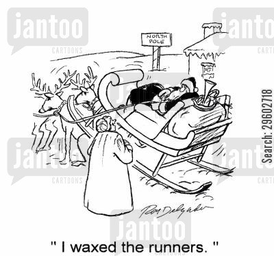 sleigh cartoon humor: 'I waxed the runners.'