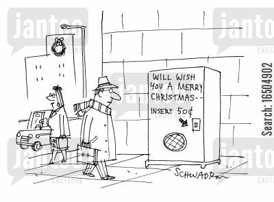 commercialism cartoon humor: Will Wish You A Merry Christmas - Insert $1