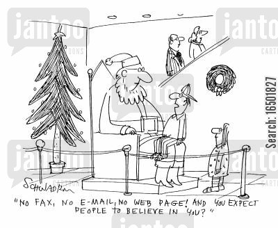 disbelieving cartoon humor: No fax, no e-mail, no web page! And you expect people to believe in you?