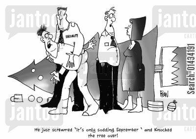 september cartoon humor: He just screamed 'it's only sodding September' and knocked the tree over.