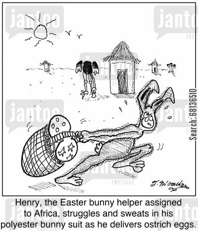 polyester cartoon humor: Henry, the Easter bunny helper assigned to Africa, struggles and sweats in his polyester bunny suit as he delivers ostrich eggs.