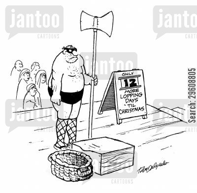 executioner cartoon humor: Only 12 more lopping days 'til Christmas.