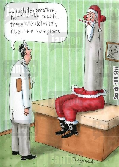 flue cartoon humor: 'A high temperature...hot to the touch...these are definitely flue-like symptoms.'