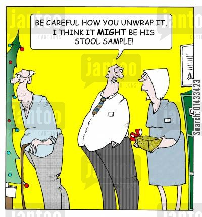 stool samples cartoon humor: Be careful how you unwrap it I think it MIGHT be his stool sample!