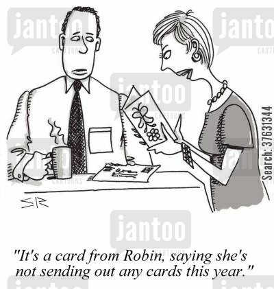 consumerism cartoon humor: 'It's a card from Robin, saying she's not sending out any cards this year,'