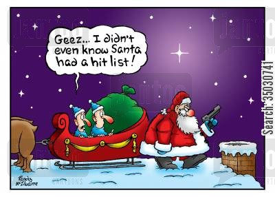 hitman cartoon humor: Geez... I didn't even know Santa had a hit list!'