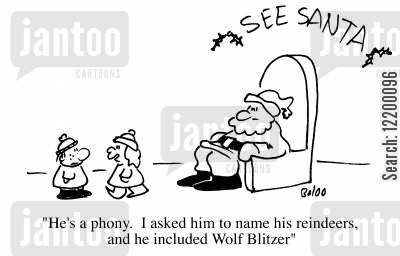 grottos cartoon humor: He's a phony. I asked him to name his reindeer, and he included Wolf Blitzer