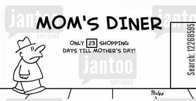 countdown cartoon humor: MOM'S DINER, ONLY 23 SHOPPING DAYS TILL MOTHER'S DAY!