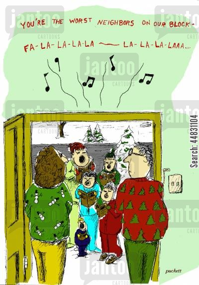 carol cartoon humor: Christmas carollers are singing a parody of 'Deck the Halls' . . .