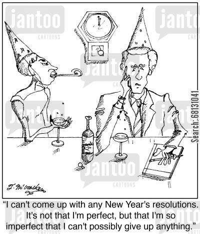 new years eve cartoon humor: I can't come up with any New Year's resolutions. It's not that I'm perfect, but that I'm so imperfect that I can't possibly give up anything.