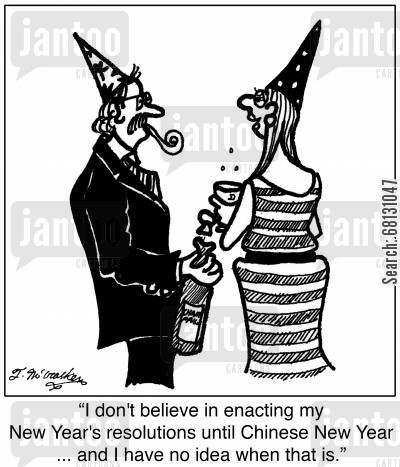 chinese new year cartoon humor: I don't believe in enacting my New Year's resolutions until Chinese New Year ... and I have no idea when that is