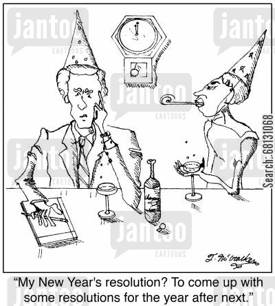 making resolutions cartoon humor: My New Year's resolution? To come up with some resolutions for the year after next.