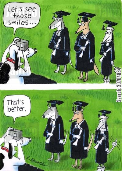 graduation pictures cartoon humor: 'Let's see those smiles.'