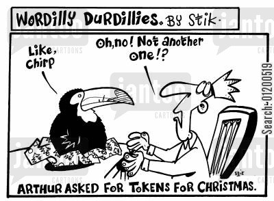 tokens cartoon humor: Wordilly Durdillies - Arthur asked for tokens at Christmas