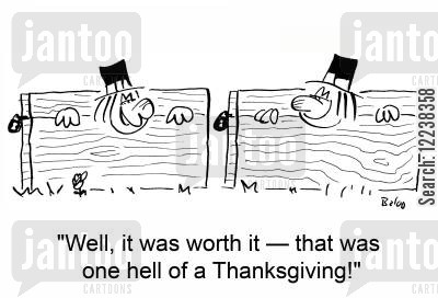 colonist cartoon humor: 'Well, it was worth it -- that was one hell of a Thanksgiving!'