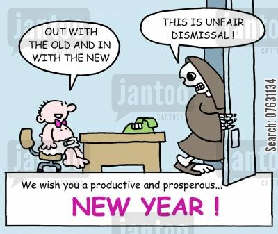 out with the old cartoon humor: New Year - Baby: Out with the old and in with the new.  Skeleton: This is unfair dismissal!