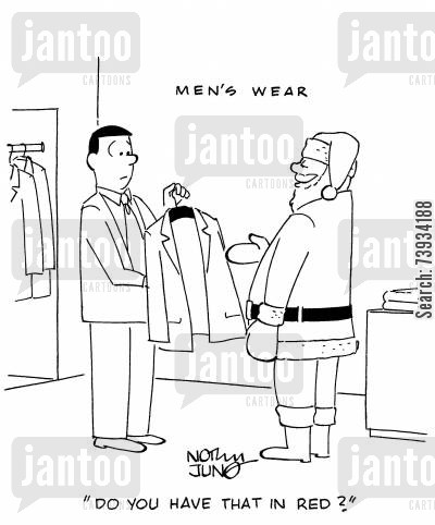 clothes stores cartoon humor: 'Do you have that in red?'