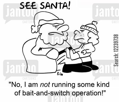 santa suit cartoon humor: SEE SANTA, 'No, I am not running some kind of bait-and-switch operation!'