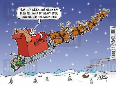 aerodynamics cartoon humor: 'Yeah, that's weird...the sleigh has been feeling a bit heavy ever since we left the North Pole!'