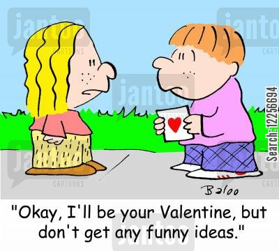 funny ideas cartoon humor: 'Okay, I'll be your Valentine, but don't get any funny ideas.'